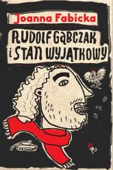 Rudolf Gąbczak i stan wyjątkowy - Joanna Fabicka | mała okładka