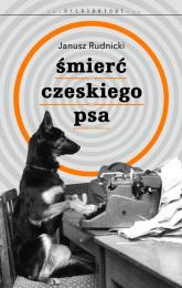 Śmierć czeskiego psa - Janusz Rudnicki | mała okładka