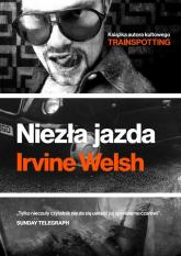 Niezła jazda - Irvine Welsh | mała okładka