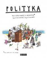 Polityka To o czym dorośli Ci nie mówią - Boguś Janiszewski | mała okładka