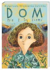 Dom nie z tej ziemi - Małgorzata Strękowska-Zaremba | mała okładka