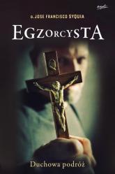 Egzorcysta Duchowa podróż - Syquia Jose Francisco | mała okładka