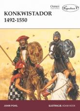 Konkwistador 1492-1550 - John Pohl | mała okładka