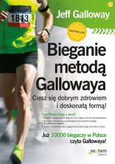 Bieganie metodą Gallowaya Ciesz się dobrym zdrowiem i doskonałą formą! - Jeff Galloway | mała okładka