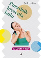 Poradnik leczenia bólu Zdrowie na co dzień - Andrzej Żak   mała okładka