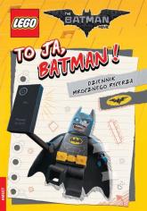 Lego Batman Movie To ja, Batman! Dziennik Mrocznego Rycerza. BAT-450 -    mała okładka