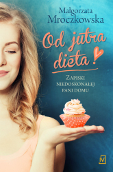 Od jutra dieta - Małgorzata Mroczkowska | mała okładka