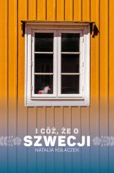 I cóż, że o Szwecji - Natalia Kołaczek | mała okładka