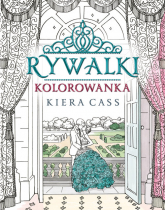 Rywalki Kolorowanka - Kiera Cass | mała okładka