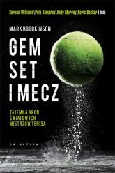 Gem, set i mecz Tajemna broń światowych mistrzów tenisa - Mark Hodgkinson | mała okładka