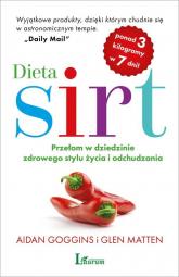 Dieta sirt Przełom w dziedzinie zdrowego stylu życia i odchudzania - Goggins Aidan, Matten Glen | mała okładka