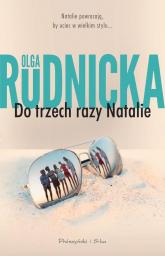 Do trzech razy Natalie - Olga Rudnicka | mała okładka