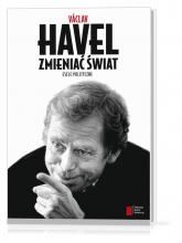 Zmieniać świat Eseje polityczne - Vaclav Havel | mała okładka