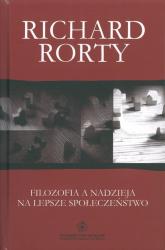 Filozofia a nadzieja na lepsze społeczeństwo - Richard Rorty | mała okładka
