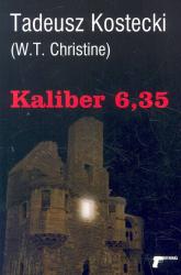 Kaliber 6,35 - Tadeusz Kostecki | mała okładka