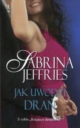 Jak uwodzi drań - Sabrina Jeffries | mała okładka