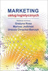 Marketing usług logistycznych - Rosa Grażyna, Jedliński Mariusz, Chrąchol-Bar | mała okładka