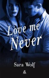 Love Me Never - Sara Wolf   mała okładka