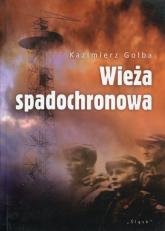 Wieża spadochronowa - Kazimierz Gołba | mała okładka