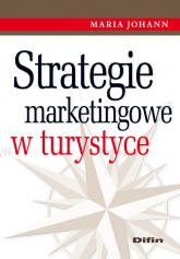 Strategie marketingowe w turystyce - Maria Johann   mała okładka