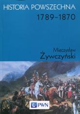 Historia powszechna 1789-1870 - Mieczysław Żywczyński | mała okładka