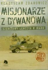Misjonarze z Dywanowa Tom 3 Honkey Szeregowy Lenczyk na misji w Iraku - Władysław Zdanowicz | mała okładka