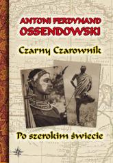 Czarny Czarownik Po szerokim świecie - Ossendowski Antoni Ferdynand | mała okładka