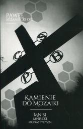 Kamienie do mozaiki Mnisi, mniszki, monastycyzm - Paweł Sczaniecki | mała okładka