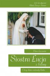 Siostra Łucja z Fatimy Oczy, które widziały Niebo - Piero Lazzarin | mała okładka