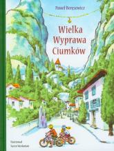 Wielka wyprawa Ciumków - Paweł Beręsewicz | mała okładka