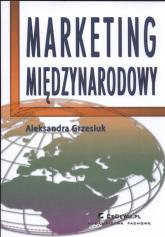 Marketing miedzynarodowy - Aleksandra Grzesiuk   mała okładka