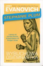 Stephanie Plum. Wybuchowa osiemnastka - Janet Evanovich | mała okładka