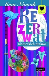Rezerwat niebieskich ptaków - Ewa Nowak | mała okładka