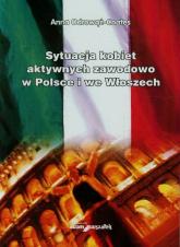 Sytuacja kobiet aktywnych zawodowo w Polsce i we Włoszech - Anna Odrowąż-Coates   mała okładka