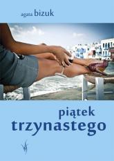Piątek trzynastego - Agata Bizuk | mała okładka