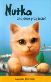 Nutka znajduje przyjaciół - Agnieszka Stelmaszyk | mała okładka