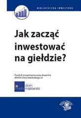 Jak zacząć inwestować na giełdzie? - Maciej Kabat | mała okładka