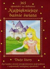 Najpiękniejsze baśnie świata 365 opowieści na dobranoc Duże litery - Patrycja Zarawska | mała okładka