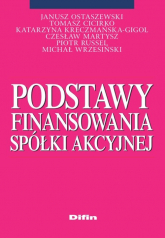 Podstawy finansowania spółki akcyjnej - Ostaszewski Janusz, Cicirko Tomasz, Kreczmańs | mała okładka