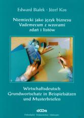 Niemiecki jako język biznesu vademekum z wzorami zdań i listów - Białek Edward, Kos Józef | mała okładka