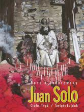 Juan Solo Tom 3/4 Ciało i Trąd/Święty Łajdak - zbiorowa Praca | mała okładka