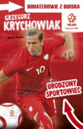 Grzegorz Krychowiak Urodzony sportowiec Bohaterowie z boiska - Marcin Rosłoń | mała okładka