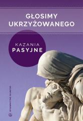 Głosimy ukrzyżowanego Kazania pasyjne - Sebastian Wiśniewski   mała okładka