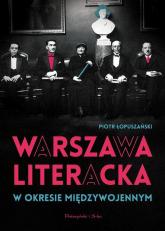 Warszawa literacka w okresie międzywojennym - Piotr Łopuszański | mała okładka