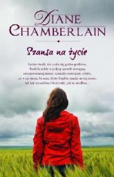 Szansa na życie - Diane Chamberlain | mała okładka
