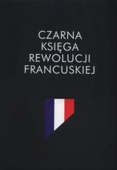 Czarna księga rewolucji francuskiej -  | mała okładka