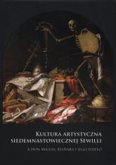 Kultura artystyczna siedemnastowiecznej Sewill a Don Miguel Manara i jego dzieło -  | mała okładka