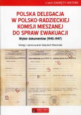 Polska delegacja w polsko-radzieckiej komisji mieszanej do spraw ewakuacji Wybór dokumentów (1945-1947) -  | mała okładka