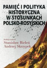 Pamięć i polityka historyczna w stosunkach polsko-rosyjskich -  | mała okładka