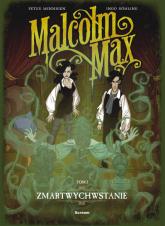 Malcolm Max tom 2 Zmartwychwstanie - zbiorowa Praca | mała okładka